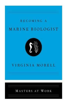 Becoming a Marine Biologist, Virginia Morell