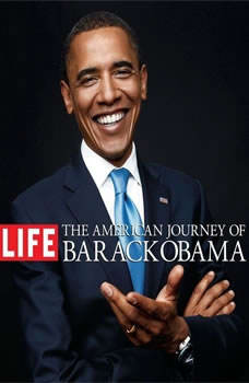 The American Journey of Barack Obama, The Editors of Life Magazine