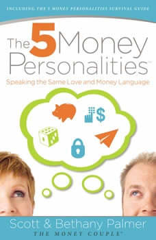 The 5 Money Personalities: Speaking the Same Love and Money Language, Scott Palmer