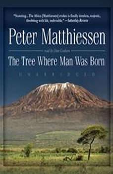 The Tree Where Man Was Born, Peter Matthiessen