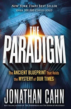 The Paradigm: The Ancient Blueprint That Holds the Mystery of Our Times, Jonathan Cahn