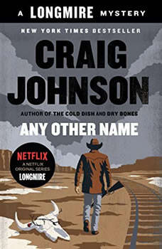 Any Other Name:  A Longmire Mystery  A Longmire Mystery, Craig Johnson