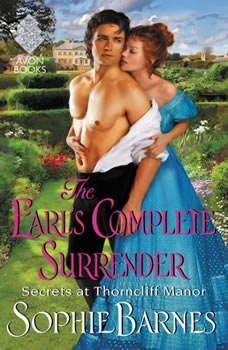 The Earl's Complete Surrender: Secrets at Thorncliff Manor Secrets at Thorncliff Manor, Sophie Barnes