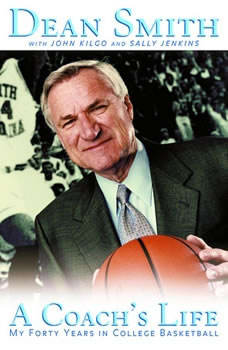 A Coach's Life: My Forty Years in College Basketball, Dean Smith