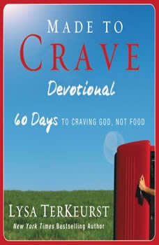Made to Crave Devotional: 60 Days to Craving God, Not Food, Lysa TerKeurst