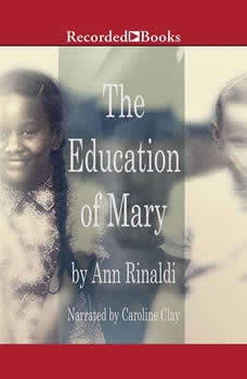 The Education of Mary: A Little Miss of Color, 1832, Ann Rinaldi