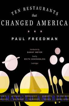 Ten Restaurants That Changed America, Paul Freedman