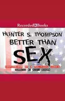 Better Than Sex, Hunter S. Thompson