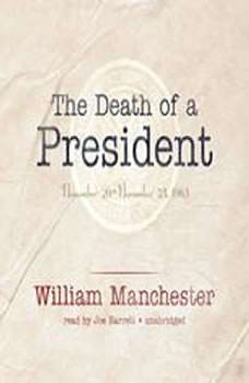 The Death of a President: November 20November 25, 1963, William Manchester