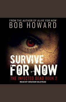 Survive for Now, Bob Howard