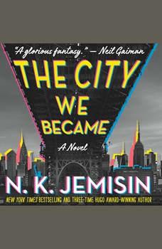 The City We Became: A Novel, N. K. Jemisin