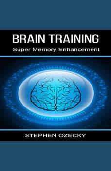 Brain Training: Super Memory Enhancement, Stephen Ozecky