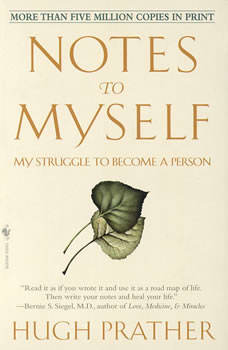 Notes to Myself: My Struggle to Become a Person, Hugh Prather