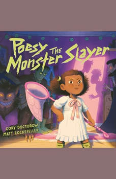 Poesy the Monster Slayer, Cory Doctorow