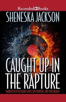 Caught Up in the Rapture, Sheneska Jackson