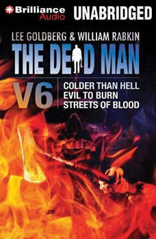 The Dead Man Vol 6: Colder than Hell, Evil to Burn, and Streets of Blood, Lee Goldberg