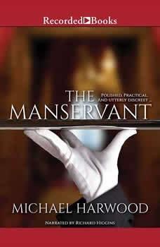 The Manservant, Michael Harwood