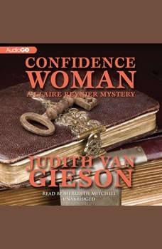 Confidence Woman: A Claire Reynier Mystery, Judith Van Gieson