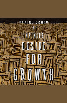 The Infinite Desire for Growth, Daniel Cohen