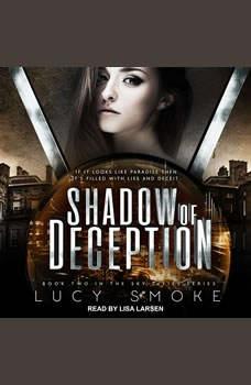 Shadow of Deception, Lucy Smoke