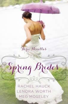Spring Brides: A Year of Weddings Novella Collection, Rachel Hauck