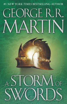 A Storm of Swords: Game of Thrones, George R. R. Martin