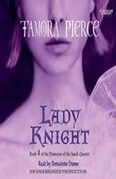 Lady Knight: Book 4 of the Protector of the Small Quartet Book 4 of the Protector of the Small Quartet, Tamora Pierce