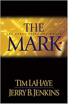 The Mark: The Beast Rules the World The Beast Rules the World, Tim LaHaye