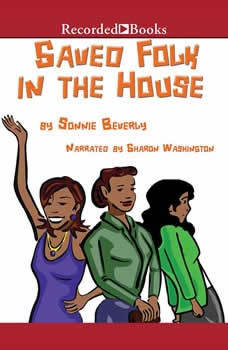 Saved Folk in the House, Sonnie Beverly