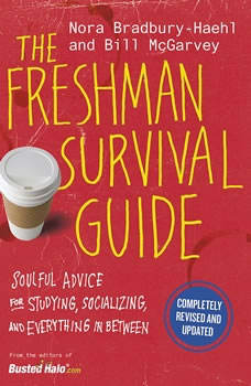 The Freshman Survival Guide: Soulful Advice for Studying, Socializing, and Everything In Between, Nora Bradbury-Haehl