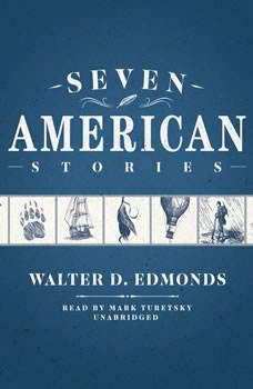 Seven American Stories, Walter D. Edmonds