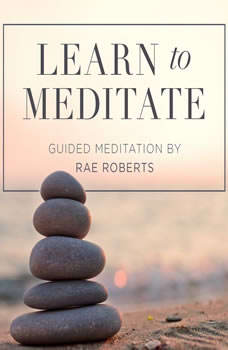 Learn to Meditate, Rae Roberts