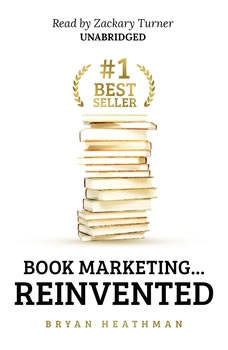 #1 Best Seller: Book Marketing  Reinvented, Bryan Heathman