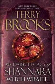 Witch Wraith: The Dark Legacy of Shannara The Dark Legacy of Shannara, Terry Brooks