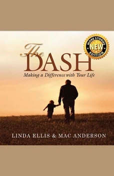The Dash: Making a Difference with Your Life, Linda Ellis