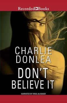 Don't Believe It, Charlie Donlea