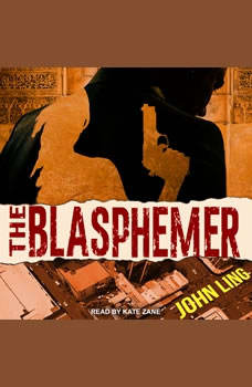 The Blasphemer: A Raines and Shaw Thriller, John Ling