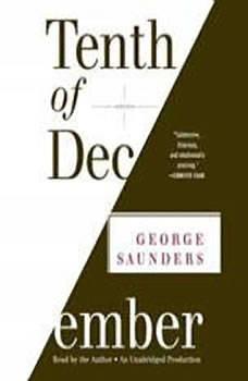 Tenth of December: Stories, George Saunders