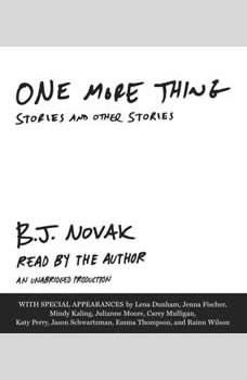 One More Thing: Stories and Other Stories, B. J. Novak
