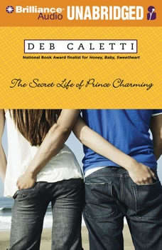 The Secret Life of Prince Charming, Deb Caletti