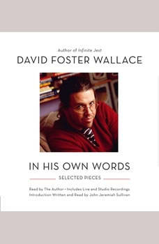 David Foster Wallace: In His Own Words, David Foster Wallace