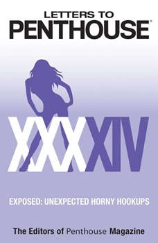 Letters to Penthouse XXXXIV: Exposed: Unexpected Horny Hookups, Penthouse International