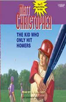 The Kid Who Only Hit Homers, Matt Christopher