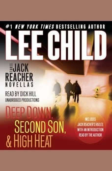 Three Jack Reacher Novellas (with bonus Jack Reacher's Rules): Deep Down, Second Son, High Heat, and Jack Reacher's Rules Deep Down, Second Son, High Heat, and Jack Reacher's Rules, Lee Child