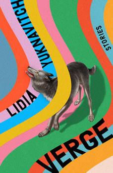 Verge: Stories, Lidia Yuknavitch