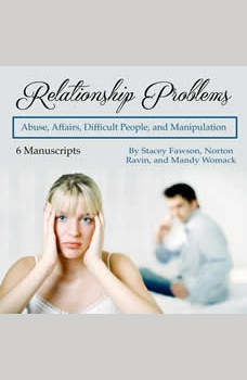 Relationship Problems: Abuse, Affairs, Difficult People, and Manipulation, Stacey Fawson
