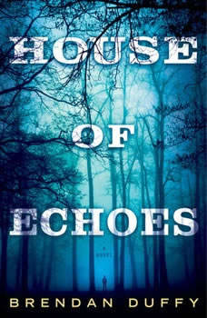 House of Echoes, Brendan Duffy