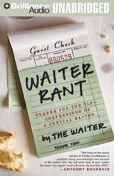 Waiter Rant: Thanks for the Tip - Confessions of a Cynical Waiter, Steve Dublanica