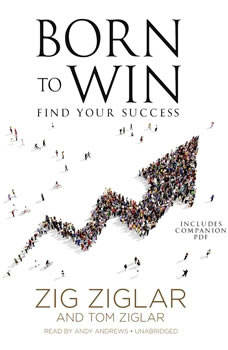 Born to Win: Find Your Success, Zig Ziglar; Tom Ziglar
