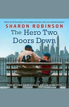 The Hero Two Doors Down: Based on the True Story of Friendship Between a Boy and a Baseball Legend, Sharon Robinson